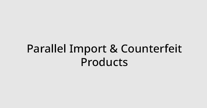 Parallel Import & Counterfeit Products
